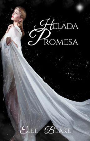 Helada Promesa by ElleBlake