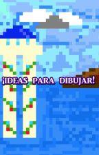 ¡IDEAS PARA DIBUJAR! by yodaissmart
