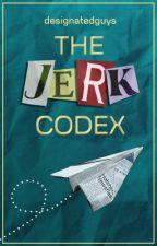 The Jerk Codex von designatedguys
