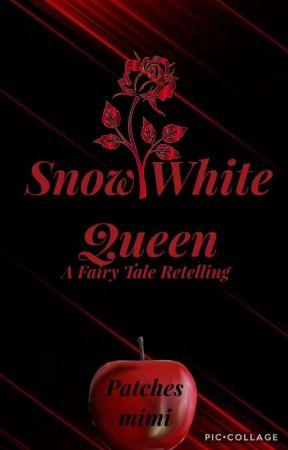 Snow White Queen [NaNoWriMo 2018] by Patchesmimi925