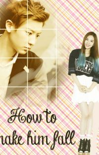 How To Make Him Fall cover