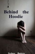 Behind the Hoodie (Discontinued)  by Sydbuttnee49