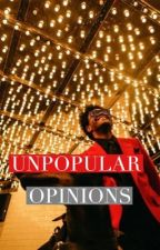 UNPOPULAR OPINIONS by cardiobronchitis