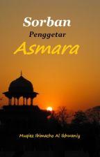 Sorban Penggetar Asmara by MuqiezIkhwaniy