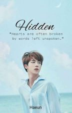 Hidden ✔ (COMPLETED) by chapterbangtan