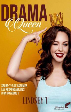 Drama Queen (Sous Contrat D'édition Chez Black Ink Éditions) by LindseyTu