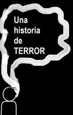 Una historia de terror by TitayoNueve