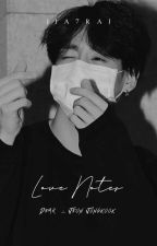Love Notes | JJK ✔ by Jia7Rai