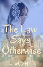 The Law Says Otherwise by Dark_Moon786