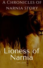 Lioness of Narnia (Peter Pevensie Story; COMPLETED) by dancerlover800