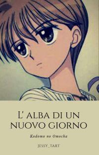 L'Alba Di Un Nuovo Giorno (❤Heric x Rossana❤) Akito x Sana cover