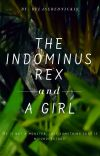 The Indominus Rex and A Girl ✔️ cover