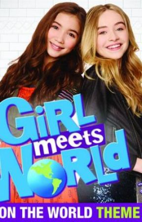 "Girl Meets World Theme Song ""Take On The World"" Lyrics by DisneyGirlMeetsWorld"