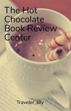 The Hot chocolate Book Review Center(Open) by Traveler_lilly