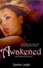 Awakened (Unbound, Book 3) by SashaLeighS