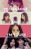 You're mine and I'm yours (Chaekura)  cover