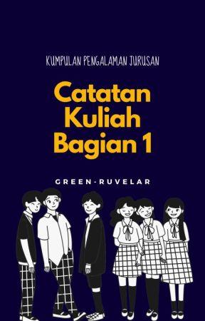 Catatan Kuliah Bagian 1 by green-ruvelar