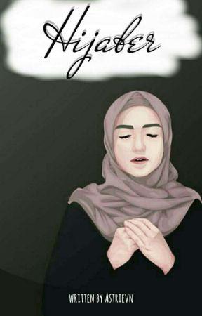 Hijaber [SEGERA TERBIT] by astrievn