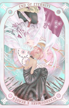 End of Eternity   Sesshoumaru x Reader by Myrrhamir