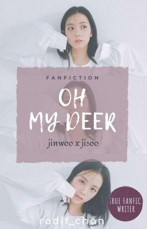 Oh My Deer [Jinwoo x Jisoo] by Radif_Chan