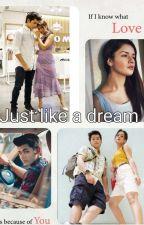 Just Like A Dream COME TRUE_Sidneet #Wattys2019 by N_n_d_n_a