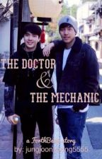 The Doctor & The Mechanic by jungjoonyoung5555