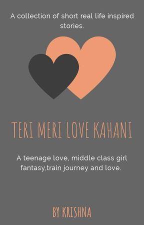 Teri Meri 'Love' Kahani √√ by krnkrishna
