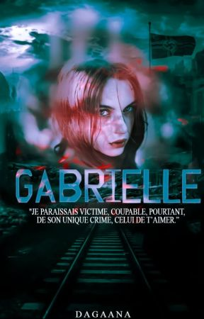 Gabrielle   Coupable d'aimer by Dagaana