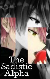 The Sadistic Alpha (Karma x reader) cover