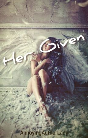 Her Given (Editing) by tori_maye