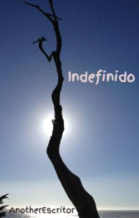 Indefinido by AnotherEscritor