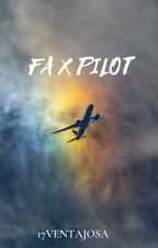 FA x PILOT (COMPLETED) by 17ventajosa