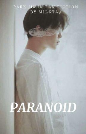 Paranoid ||PARK JIMIN FF|| ✔ by MILKTA3