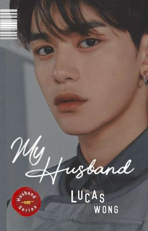 My Husband - Lucas Wong by rj3mnay