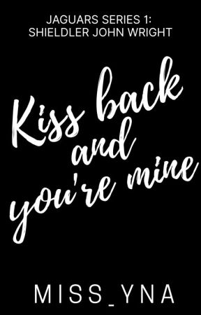 Kiss Back And You're Mine (PUBLISHED under PSICOM) by Miss_Yna