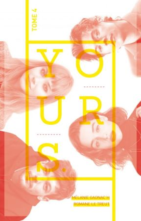 YOURS. // Tome 4 by MelanieRomaneYOURS