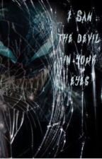 I Saw The Devil In Your Eyes | venom fic by fml_shar