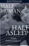 Half HUMAN half ASLEEP [Larry Stylinson PL] cover