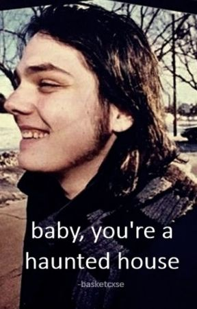 Baby, you're a haunted house // Frerard. by basketcxse