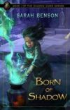 Born of Shadow - Book 1 (complete) cover