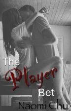 The Player Bet by Naooomi_