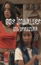 90s imagines by IssaTigg