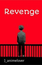 Revenge- A villian deku story by J_animelover6