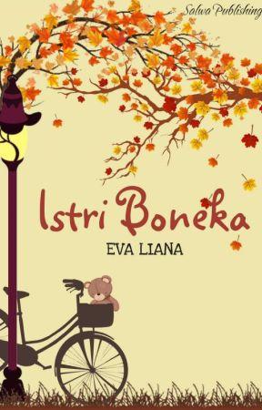 Istri Boneka (Re-publish) by EvaLiana63
