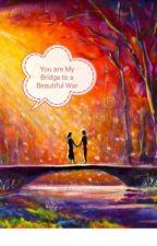 You are My Bridge to a Beautiful War by hrtxhrt