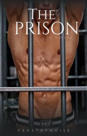 The Prison (Book 1) by FeastOfNoise