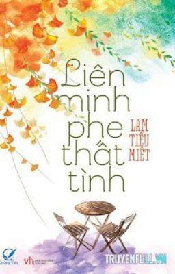 Đọc truyện LIÊN MINH PHE THẤT TÌNH (HĐ-Hoàn)-Lam Tiểu Miết