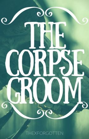 The corpse groom (Editing) by Theory_Wynn