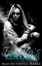 Janella's Rejection - Book 1 Completed by MariMitchellBaker