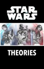 Star Wars Theories  by LadyArwenEvenStar